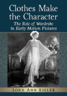 Clothes Make the Character: The Role of Wardrobe in Early Motion Pictures Cover Image