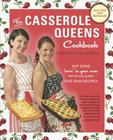 The Casserole Queens Cookbook: Put Some Lovin' in Your Oven with 100 Easy One-Dish Recipes Cover Image