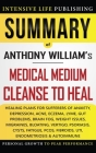 Summary of Medical Medium Cleanse to Heal: Healing Plans for Sufferers of Anxiety, Depression, Acne, Eczema, Lyme, Gut Problems, Brain Fog, Weight Iss Cover Image
