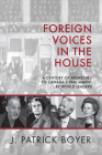 Foreign Voices in the House: A Century of Addresses to Canada's Parliament by World Leaders Cover Image