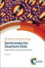 Semiconductor Quantum Dots: Organometallic and Inorganic Synthesis Cover Image