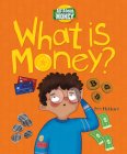 What Is Money? (All about Money) Cover Image