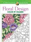 Creative Haven Floral Design Color by Number Coloring Book (Creative Haven Coloring Books) Cover Image