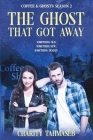 Coffee and Ghosts 2: The Ghost That Got Away Cover Image