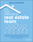 The High-Performing Real Estate Team: 5 Keys to Dramatically Increasing Sales and Commissions Cover Image