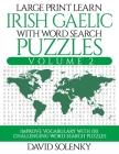 Large Print Learn Irish Gaelic with Word Search Puzzles Volume 2: Learn Irish Gaelic Language Vocabulary with 130 Challenging Bilingual Word Find Puzz Cover Image