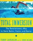 Total Immersion: A Revolutionary Way to Swim Better and Faster Cover Image