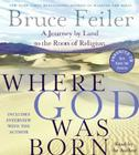 Where God Was Born: A Journey by Land to the Roots of Religion Cover Image