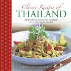 Classic Recipes of Thailand: Traditional Food and Cooking in 25 Authentic Dishes Cover Image
