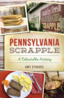 Pennsylvania Scrapple: A Delectable History Cover Image