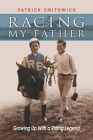 Racing My Father: Growing Up with a Riding Legend Cover Image