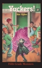 Yuckers!: What Smells Like Cotton Candy and Goes Thump, Thump, Thump? (Fifth Grade Monsters #8) Cover Image