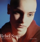 Rebel Song: Faces of Irish Music Cover Image