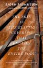 The Skin Is the Elastic Covering That Encases the Entire Body Cover Image