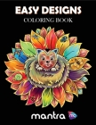 Easy Designs Coloring Book: Coloring Book for Adults: Beautiful Designs for Stress Relief, Creativity, and Relaxation Cover Image