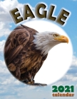 Eagle 2021 Calendar Cover Image