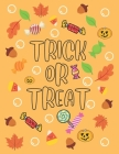 Trick or Treat: Halloween Coloring Book for Kids Collection of Fun, Original & Unique Halloween Coloring Pages For Children Cover Image
