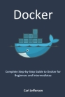 Docker: Complete Step-by-Step Guide to Docker for Beginners and Intermediates Cover Image