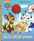 All-Star Pups! (Paw Patrol) (Little Golden Book) Cover Image