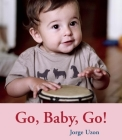 Go, Baby, Go! (Hello Baby Board Books) Cover Image