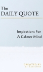 The Daily Quote: Inspirations For A Calmer Mind Cover Image