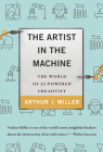 The Artist in the Machine: The World of Ai-Powered Creativity Cover Image