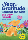 A Year of Gratitude Journal for Kids: 365 Daily Prompts Cover Image