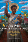 Surviving Southampton: African American Women and Resistance in Nat Turner's Community (Women, Gender, and Sexuality in American History #1) Cover Image