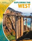 Exploring the West (Exploring America's Regions) Cover Image