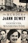 The Murder of Joann Dewey in Vancouver, Washington Cover Image