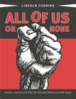 All of Us or None: Social Justice Posters of the San Francisco Bay Area Cover Image