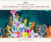 They Drew As They Pleased Vol 4: The Hidden Art of Disney's Mid-Century Era: The 1950s and 1960s Cover Image