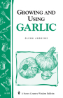 Growing and Using Garlic: Storey's Country Wisdom Bulletin A-183 Cover Image