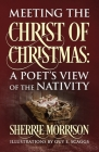 Meeting the Christ of Christmas: A Poet's View of the Nativity Cover Image