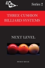 Three Cushion Billiard Systems: Next Level Cover Image