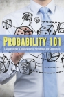 Probability 101: Examples Of How To Understand Using Permutations And Combinations: Permutation And Combination Advanced Problems Cover Image