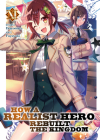 How a Realist Hero Rebuilt the Kingdom (Light Novel) Vol. 11 Cover Image