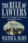 The Rule of Lawyers: How the New Litigation Elite Threatens America's Rule of Law Cover Image