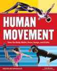 Human Movement: How the Body Walks, Runs, Jumps, and Kicks (Inquire and Investigate) Cover Image