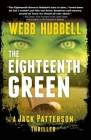 The Eighteenth Green (Jack Patterson Thriller #4) Cover Image