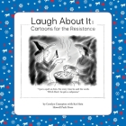 Laugh About It: Cartoons for the Resistance Cover Image