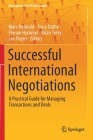 Successful International Negotiations: A Practical Guide for Managing Transactions and Deals (Management for Professionals) Cover Image