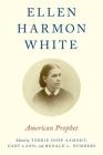 Ellen Harmon White: American Prophet Cover Image