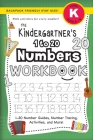 The Kindergartner's 1 to 20 Numbers Workbook: (Ages 5-6) 1-20 Number Guides, Number Tracing, Activities, and More! (Backpack Friendly 6