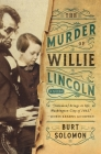 The Murder of Willie Lincoln: A Novel Cover Image