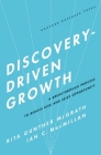 Discovery-Driven Growth: A Breakthrough Process to Reduce Risk and Seize Opportunity Cover Image