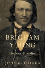 Brigham Young: Pioneer Prophet Cover Image