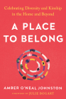 A Place to Belong: Celebrating Diversity and Kinship in the Home and Beyond Cover Image