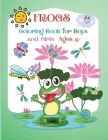 Frogs Coloring Book For Boys and Girls: Beautiful Coloring Pages of Fogs, Activity Book for Kids Ages 3+ Cover Image