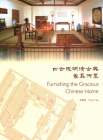 Furnishing the Gracious Chinese Home Cover Image